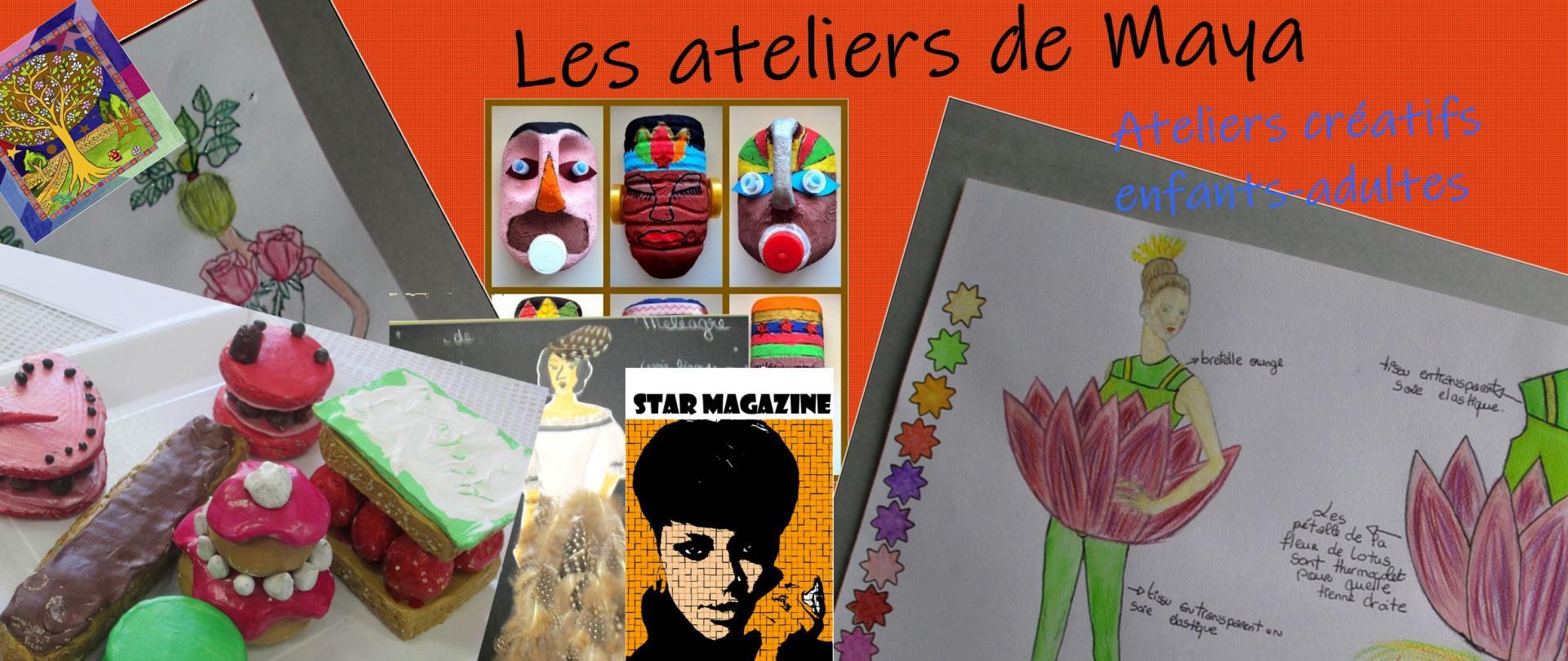 Les ateliers de Maya /ateliers créatifs/enfants/adultes